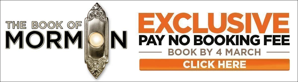 Book Of Mormon Exclusive Offer - No Booking Fee