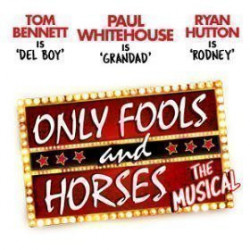 Only Fools and Horses the Musical