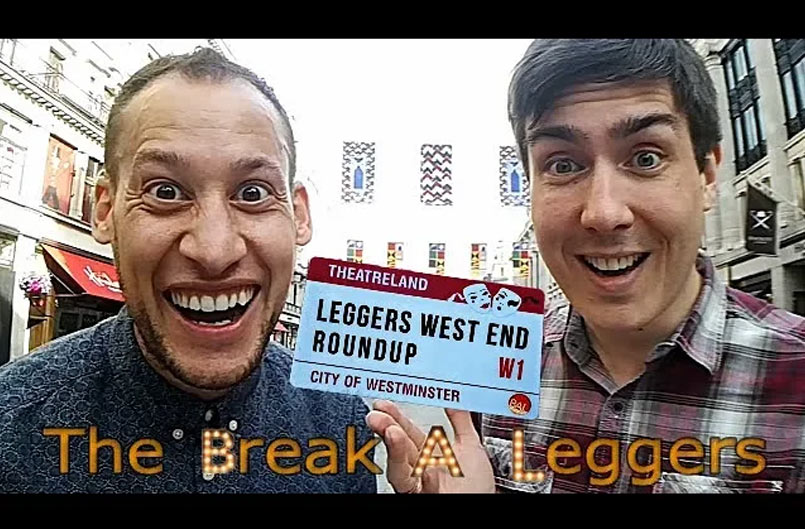 The Break A Leggers - Leggers West End Roundup