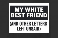 My White Best Friend