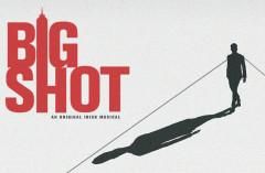 Review: BIG SHOT at The London Irish Centre