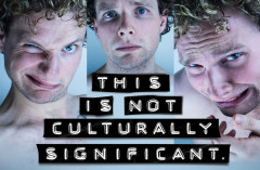 Review: THIS IS NOT CULTURALLY SIGNIFICANT at The Vault Festival
